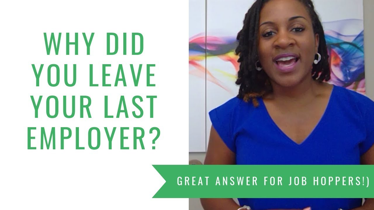 Why Did You Leave Your Last Employer (Good Answer For Job Hoppers!)