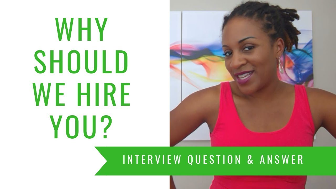Why Should We Hire You? (INTERVIEW QUESTION AND ANSWER)