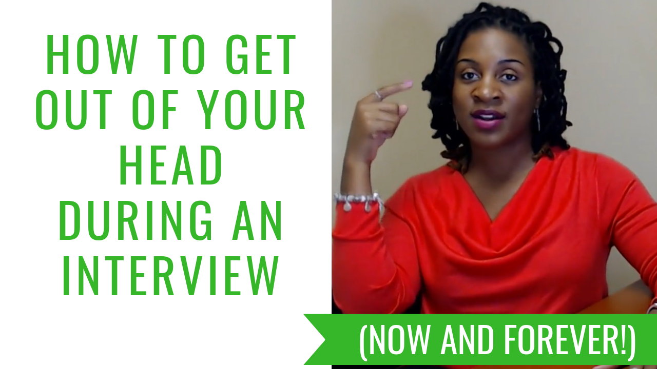 How to Get Out of Your Head During an Interview