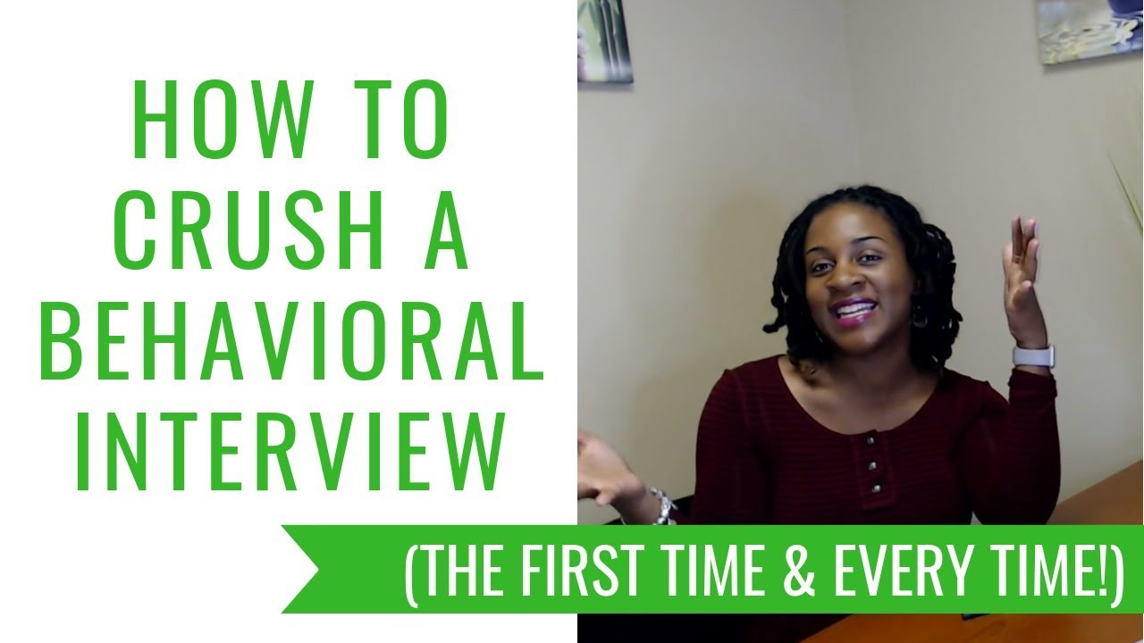 How To Crush A Behavioral Interview