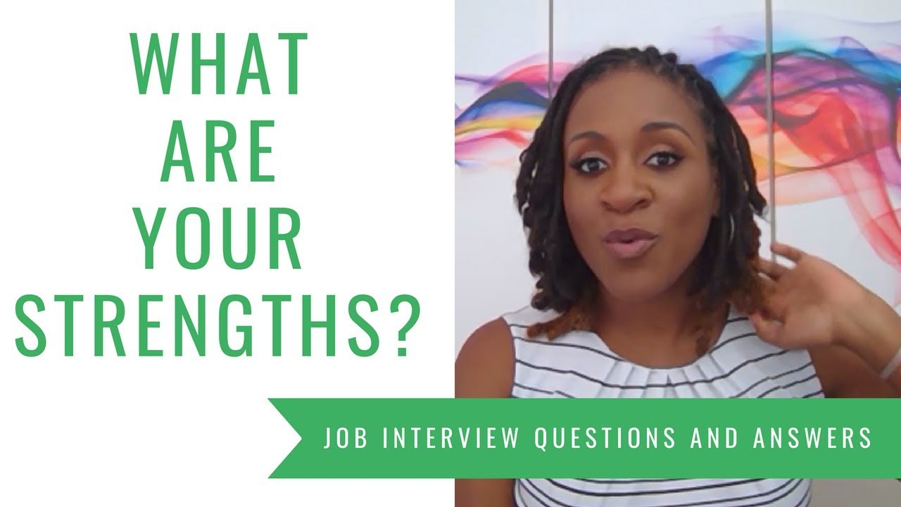 What Are Your Strengths (Job Interview Questions & Answers)