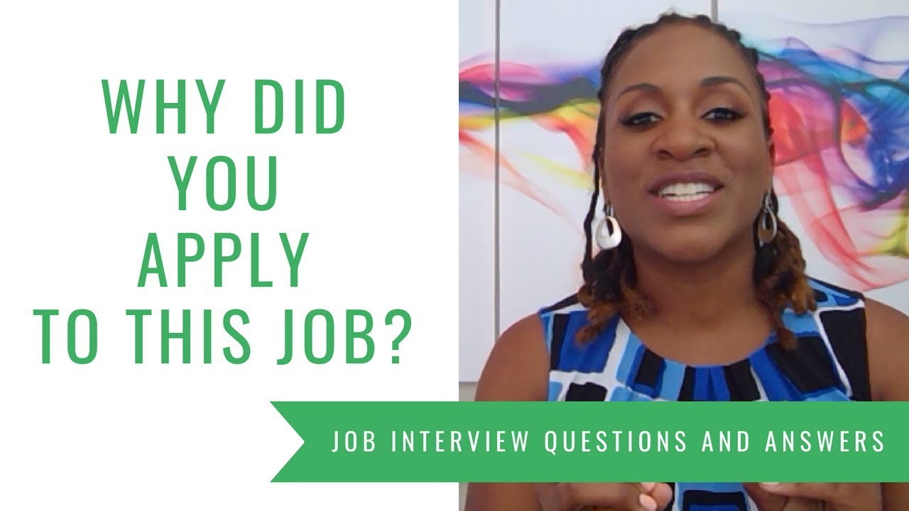 Why Did You Apply For This Job? (INTERVIEW QUESTIONS & ANSWERS SAMPLE)
