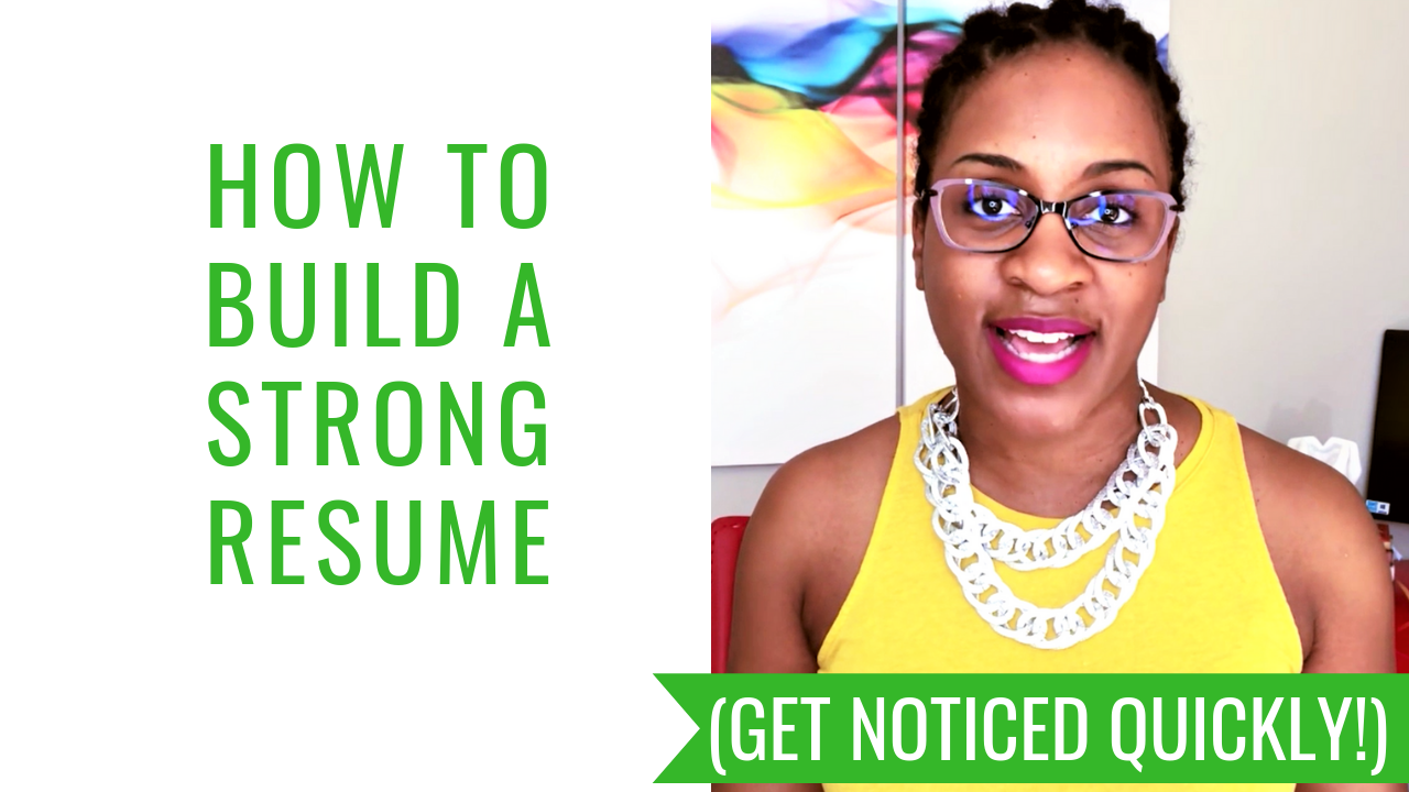 How To Build A Strong Resume (Get Noticed Quickly)