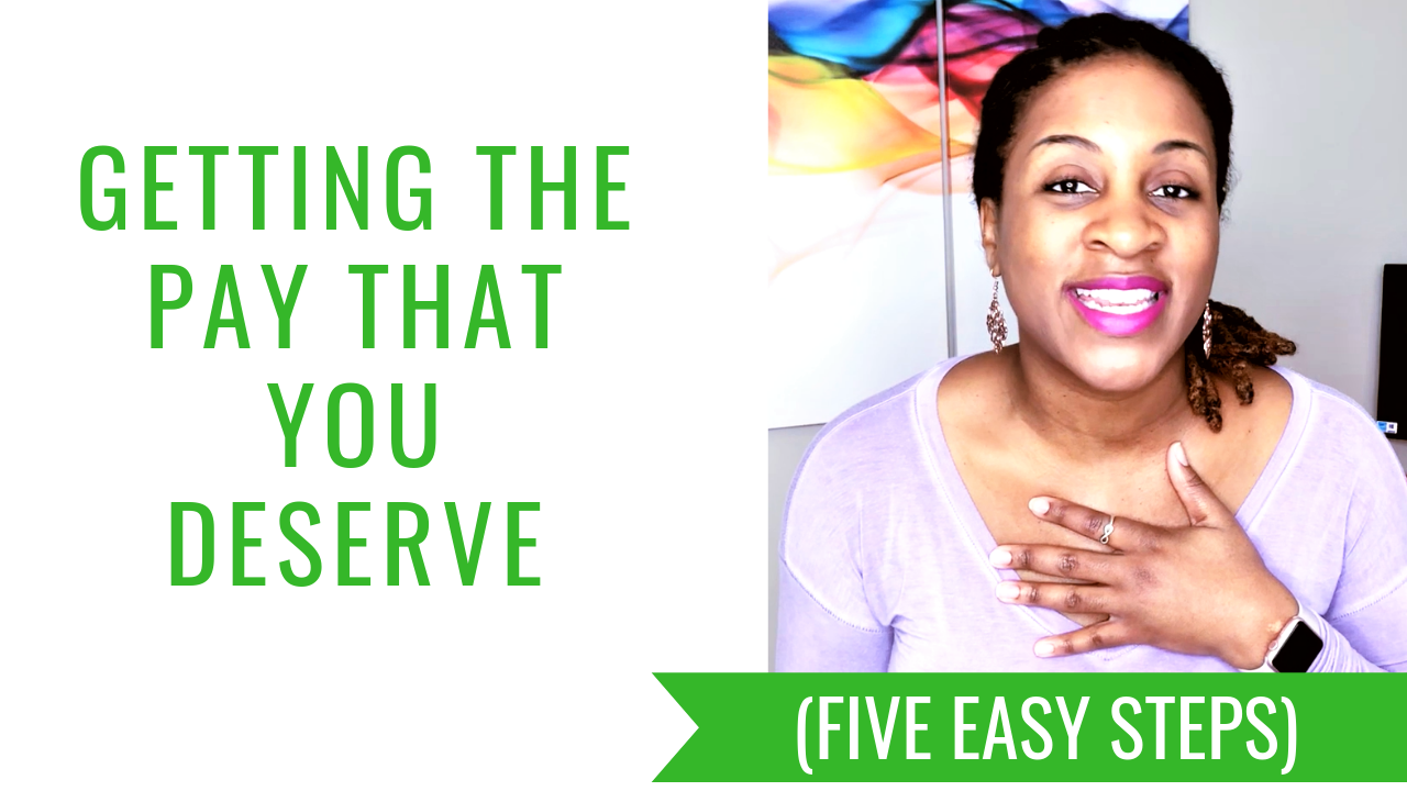 Getting The Pay You Deserve (FIVE EASY STEPS)