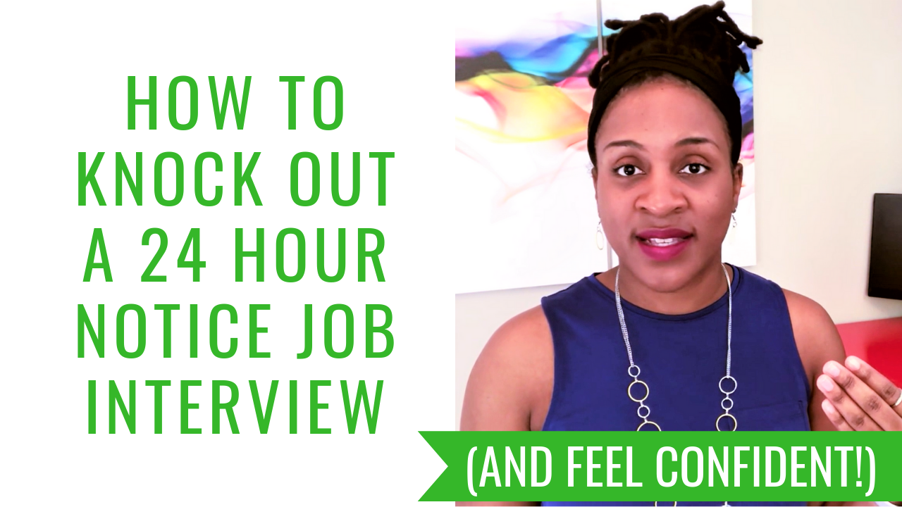 How To Knock Out a 24 Hour Notice Job Interview