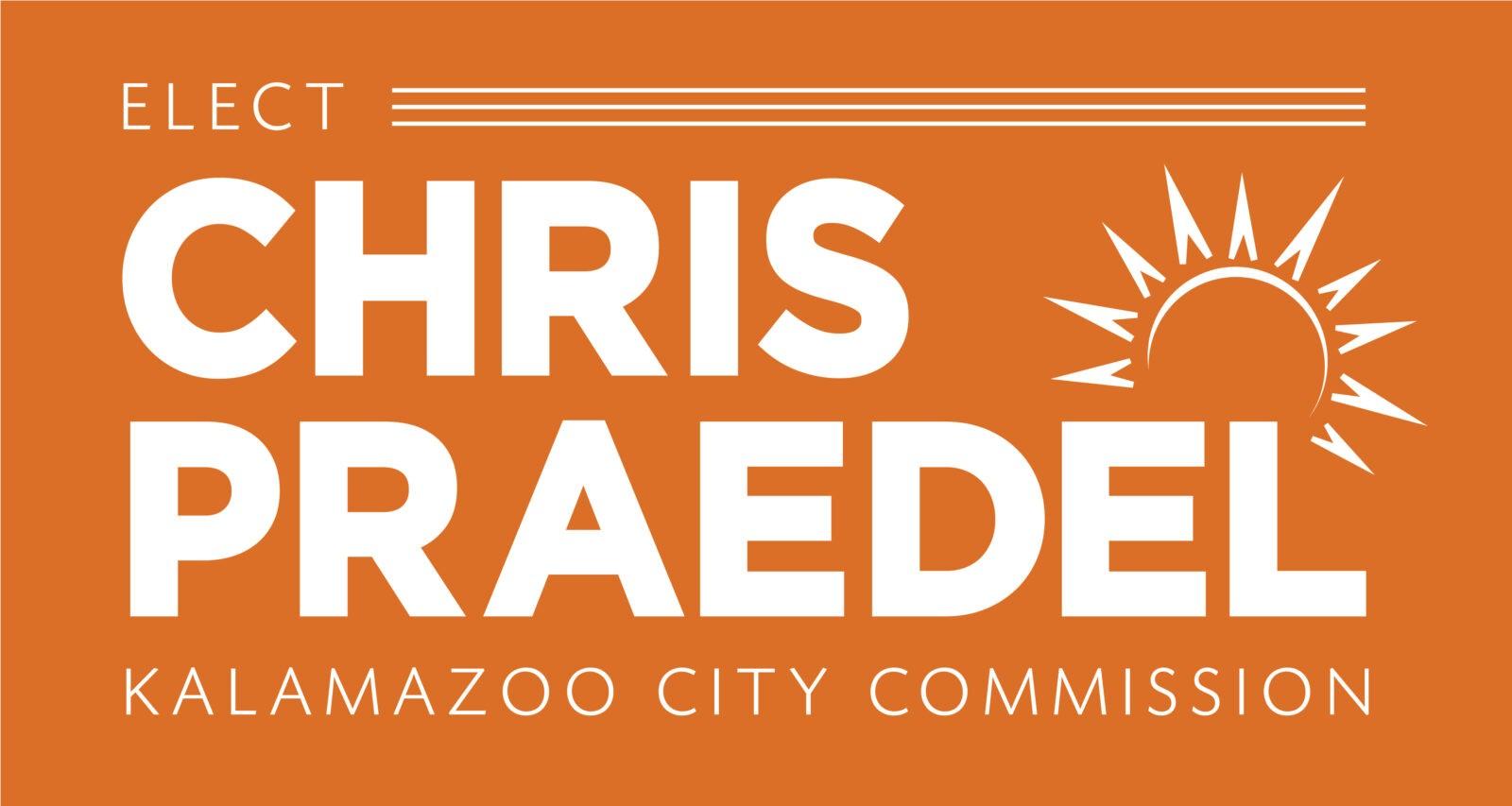 Chris Praedel for Kalamazoo City Commission
