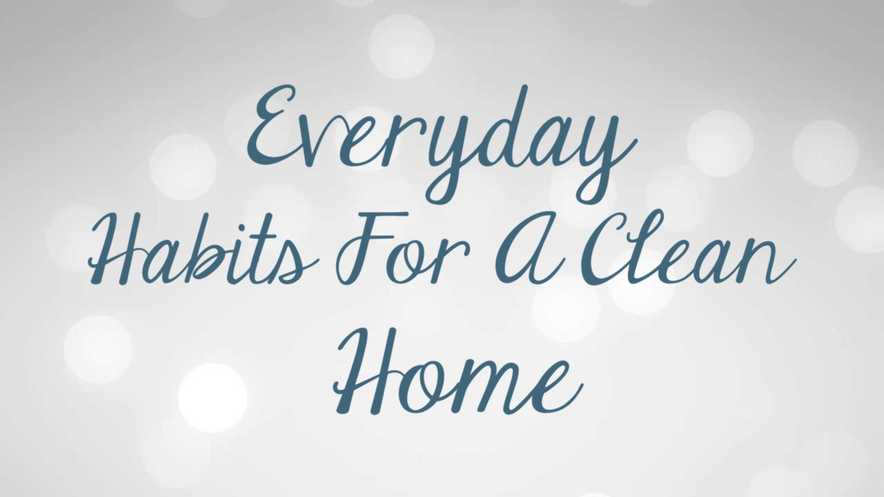 Everyday habits for a clean home