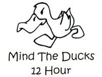 Mind The Ducks 12 Hour