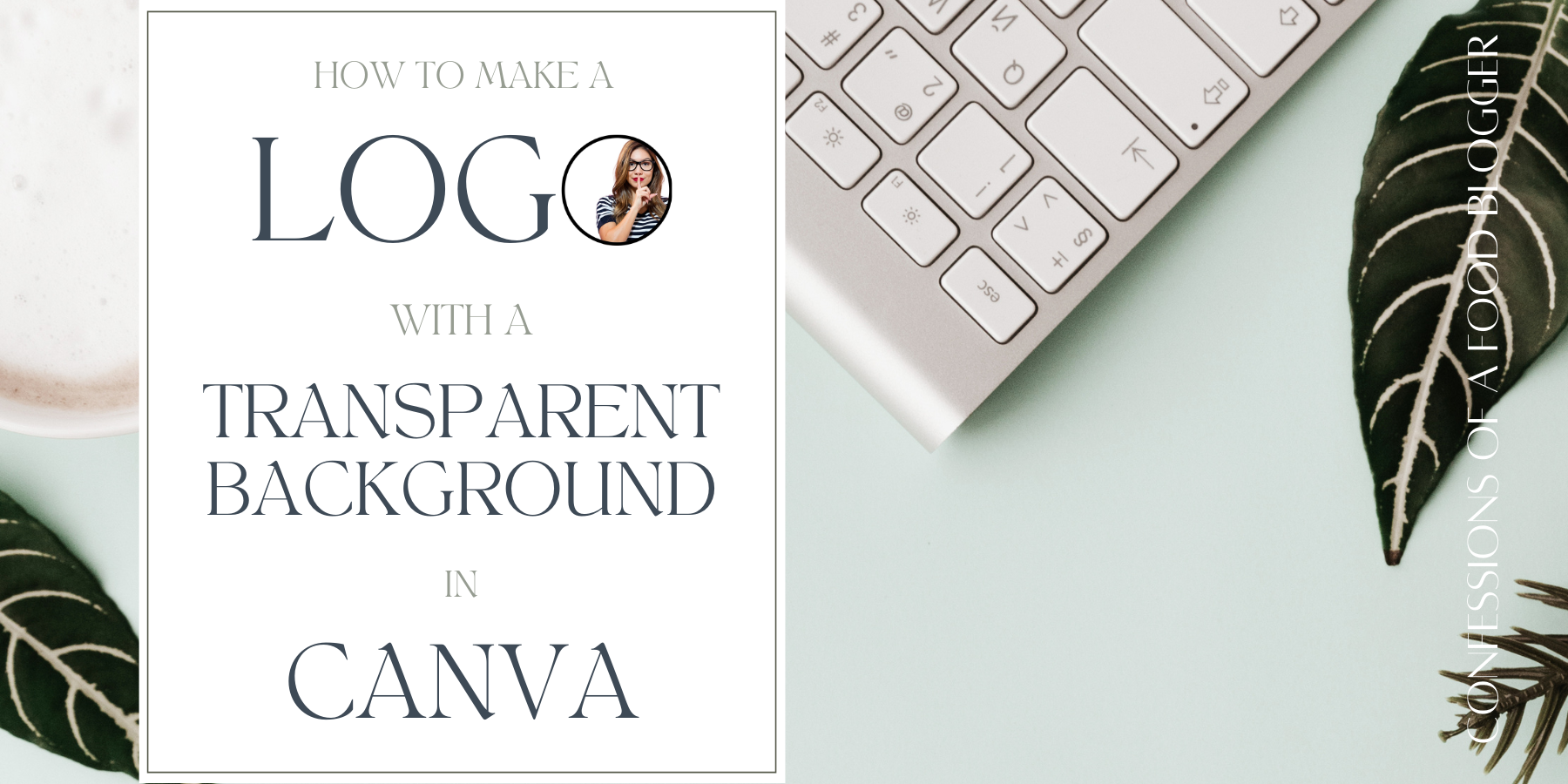 How to Make Logo with a Transparent Background in Canva
