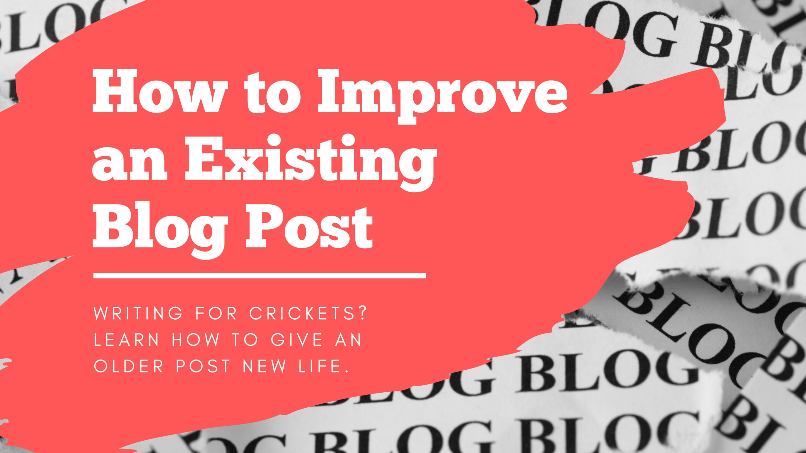 How to Improve an Existing Blog Post