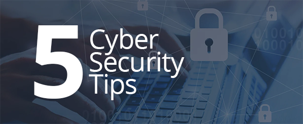 5 Cyber Security Tips That Are Free and Easy