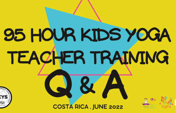 Q & A  95 hr Kids Yoga Teacher Training in Costa Rica