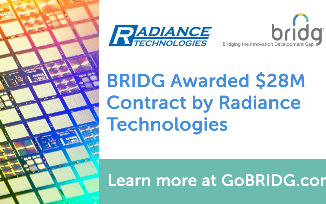 BRIDG Awarded $28M Advanced Semiconductor Packaging Contract by Radiance Technologies