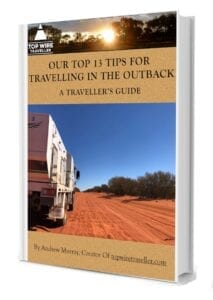 Our Top 13 Tips For Travelling In The Outback - A Traveller's Gude