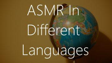 ASMR-Languages-360x202 The ASMR Garden Blog