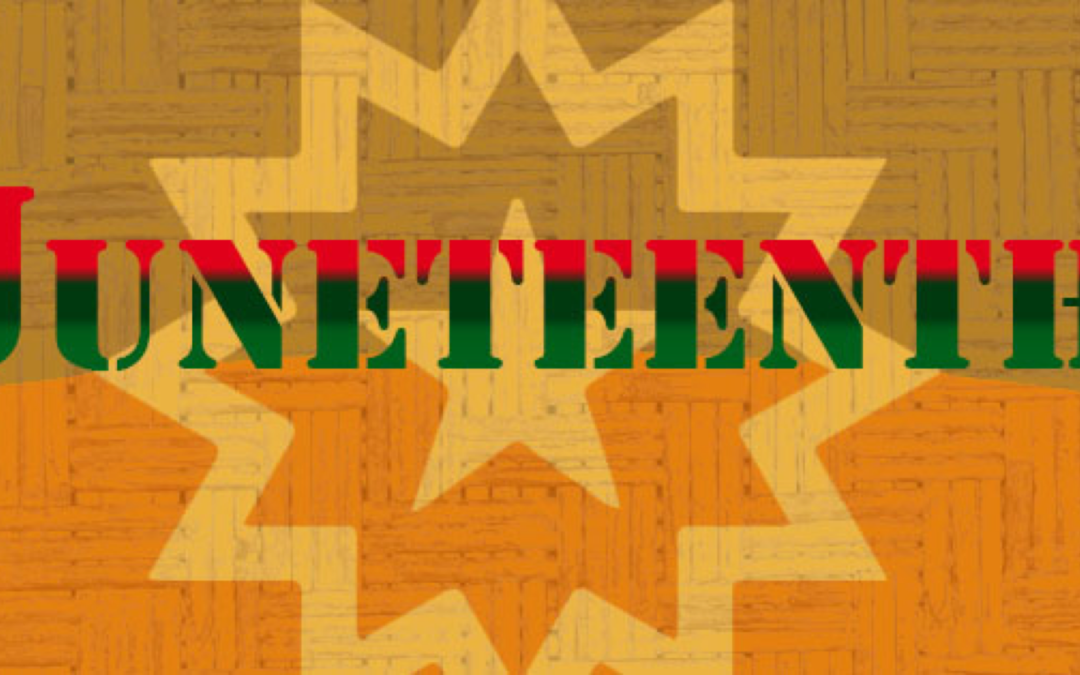 The Significance of Juneteenth – by Lori Caudill