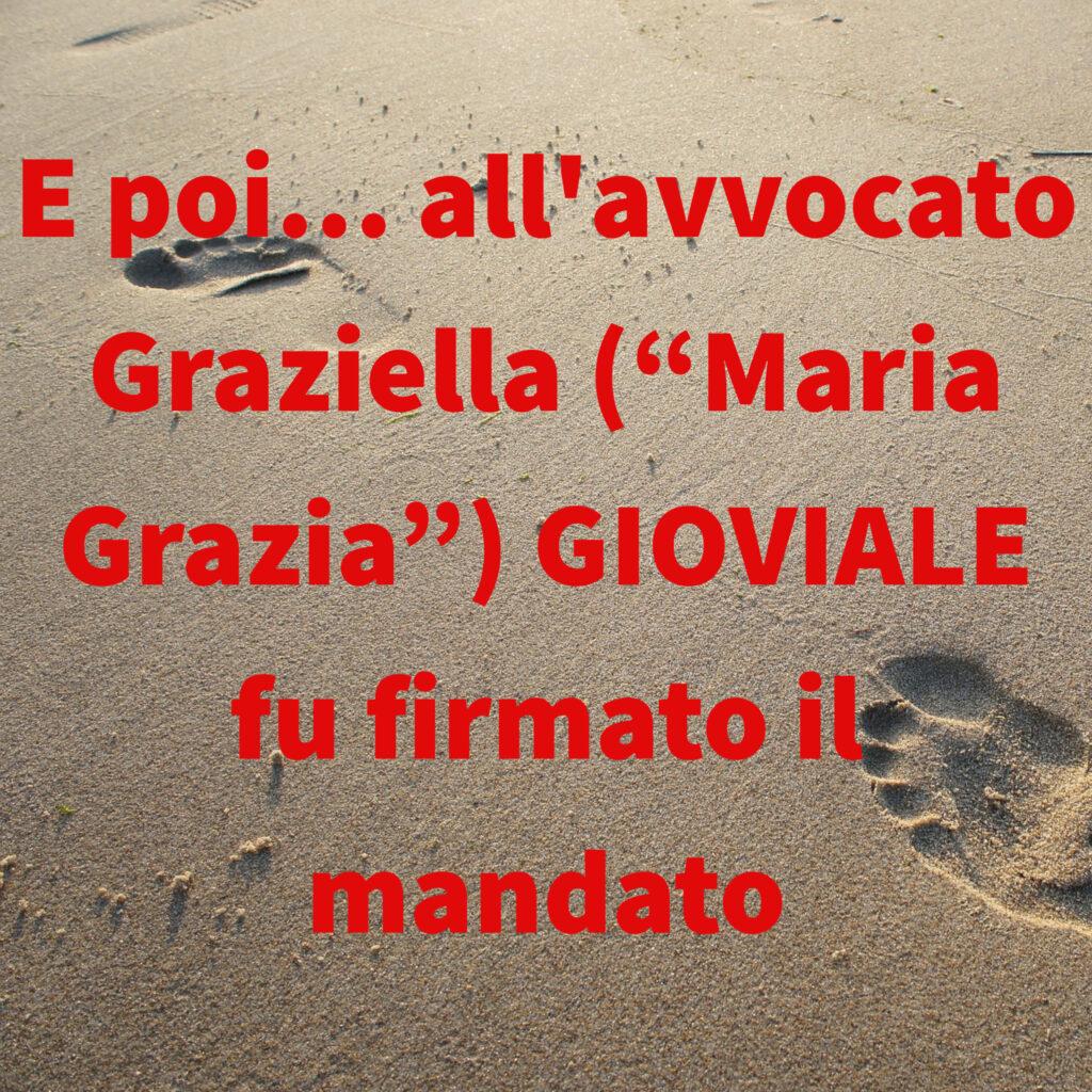 """E poi… all'avvocato Graziella (""""Maria Grazia"""") GIOVIALE fu firmato il mandato"""