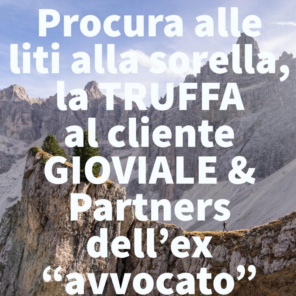 """Procura alle liti alla sorella, la TRUFFA al cliente GIOVIALE & Partners dell'ex """"avvocato"""""""