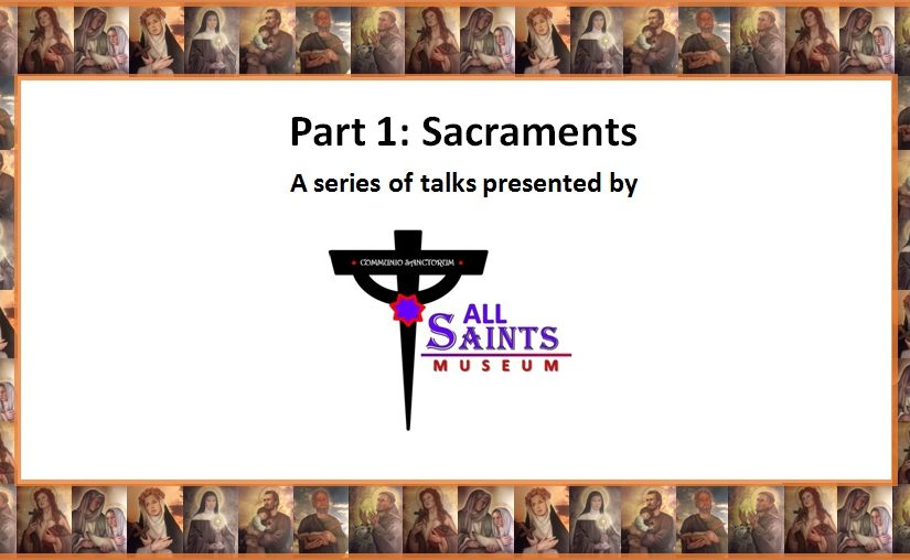Sacraments – Part 1 in a 3 part series