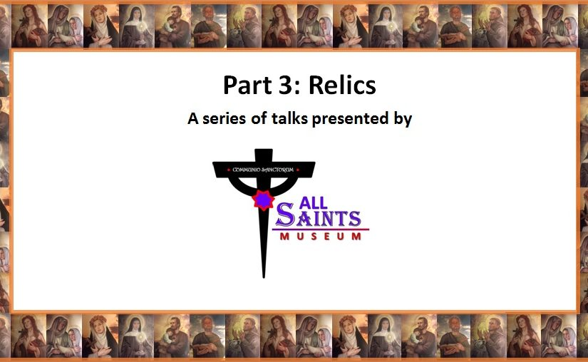Relics – Part 3 in a 3 part series
