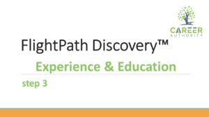 Additional help on completing your experience and education part of your FlightPath Discovery
