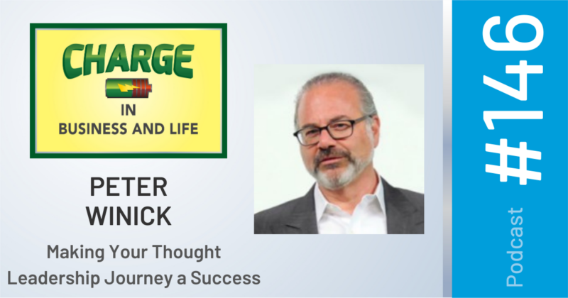 Business Coach and Motivational Speaker's Charge Podcast with Gary Wilbers and Peter Winick on making your thought leadership journey a success