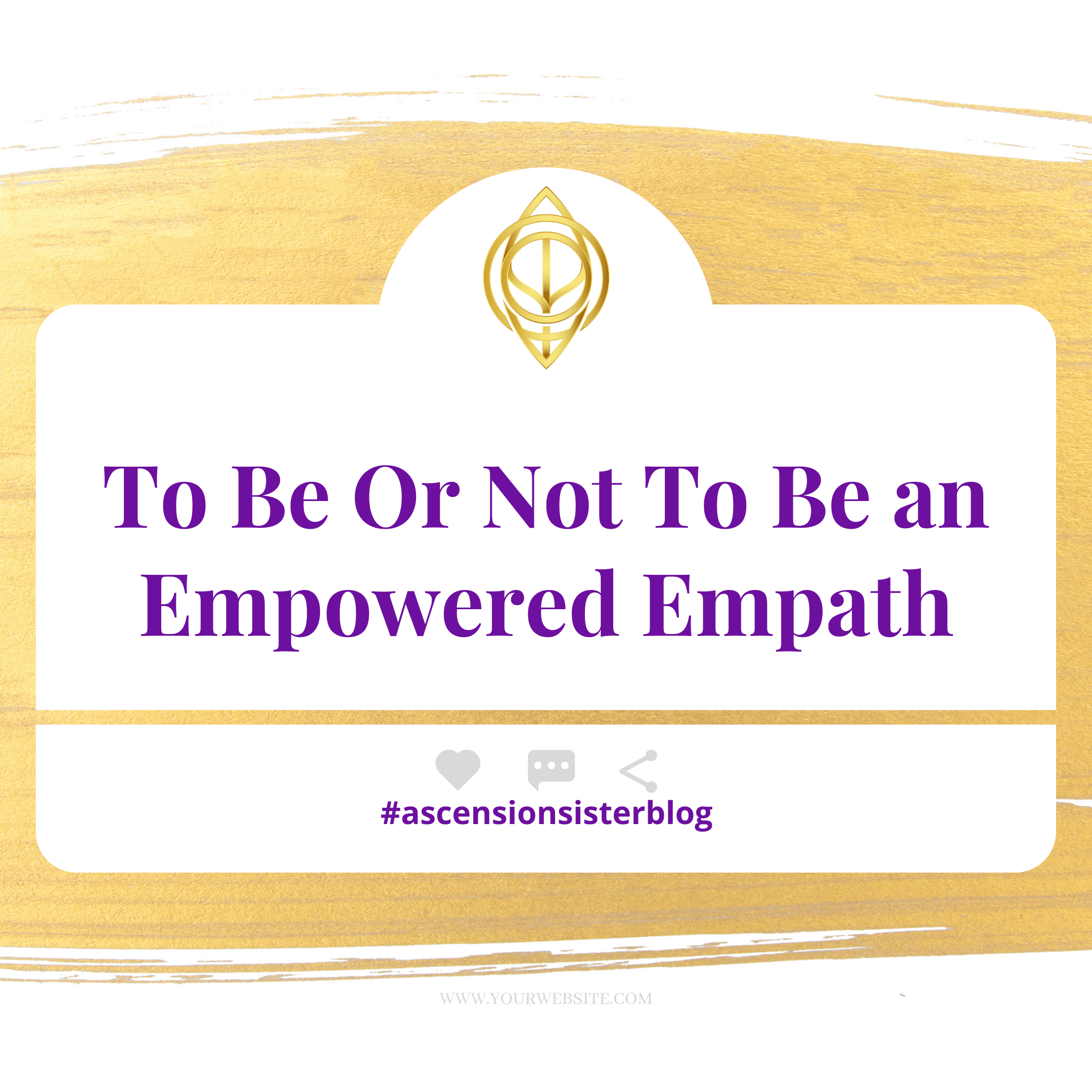 To Be or Not To Be An Empowered Empath