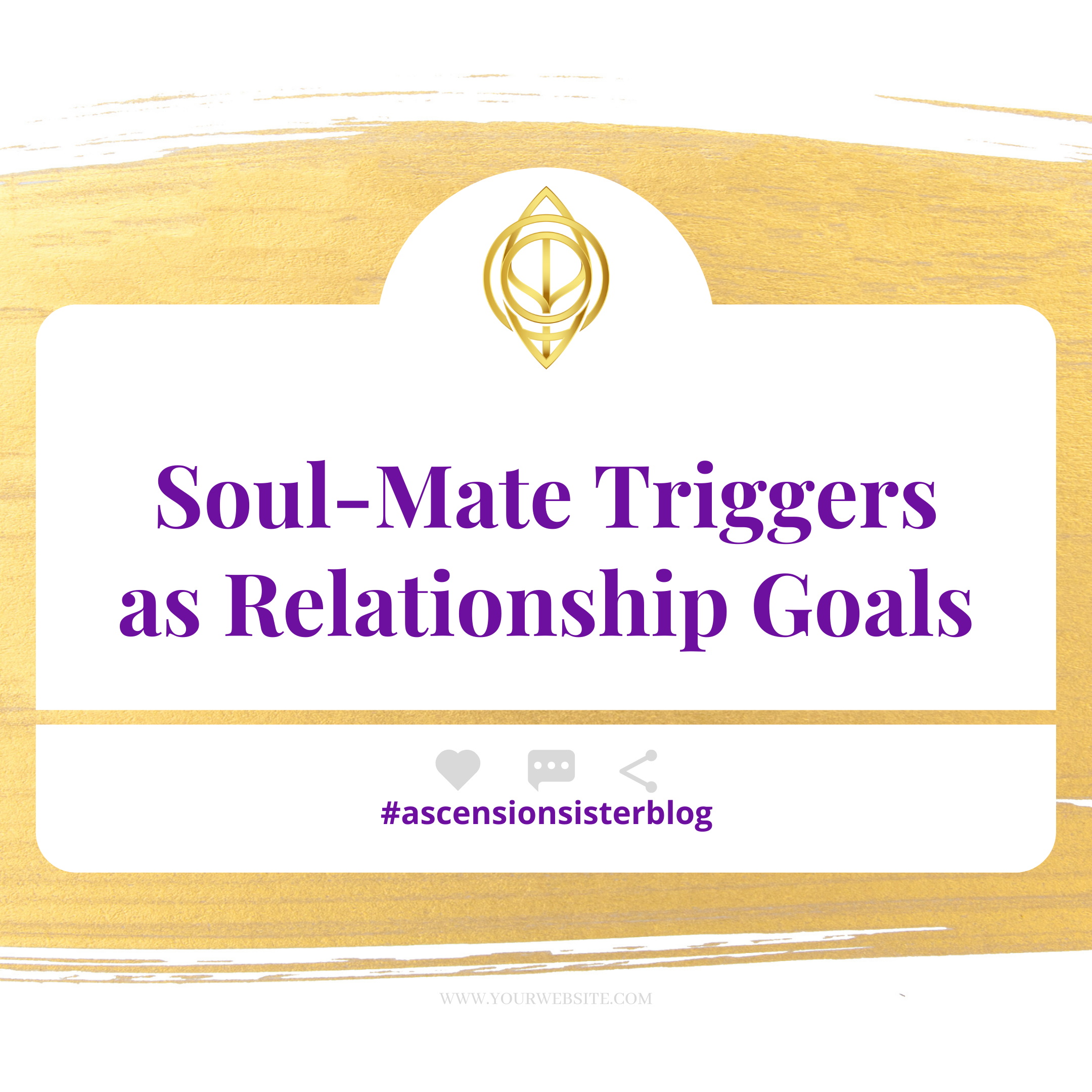 Soul-Mate Triggers As Relationship Goals