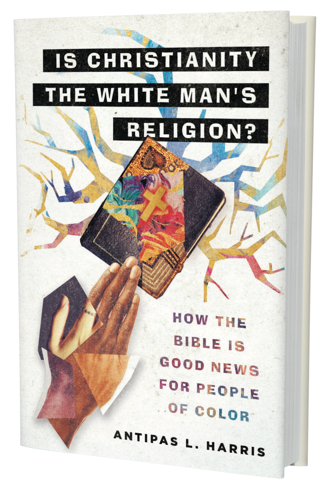 Book cover of Antipas Harris New Book. Is Christianity the White Man's Religion?