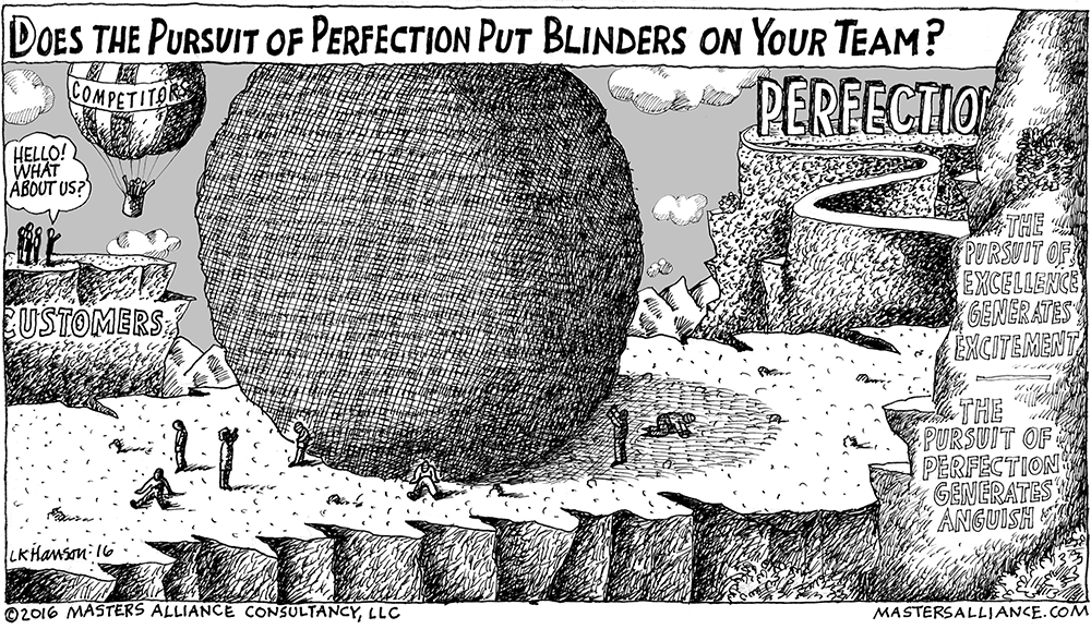 Masters Alliance Right vs. Perfect: Does the Pursuit of Perfection Put Blinders on Your Team?