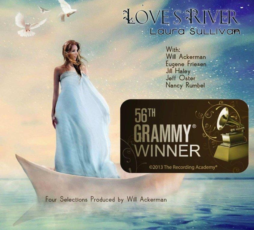 """LAURA SULLIVAN """"LOVE'S RIVER"""" 2013 GRAMMY AWARD WINNER FOR BEST NEW AGE RECORDING"""