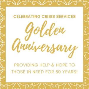 Celebrating 50 Years of Help & Hope at Crisis Services!