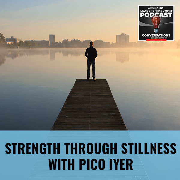 Strength Through Stillness with Pico Iyer