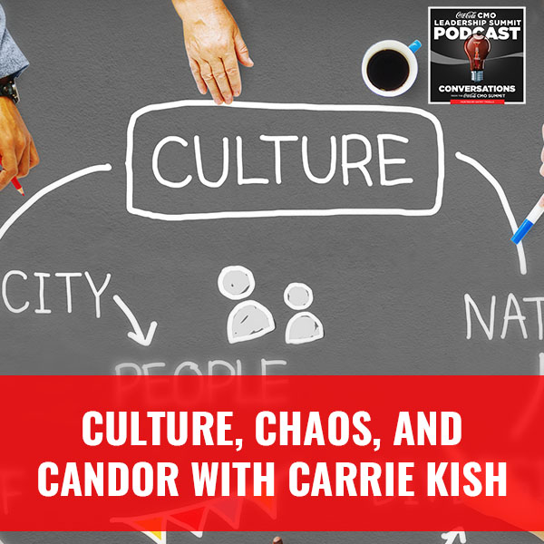 Culture, Chaos, And Candor with Carrie Kish