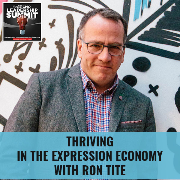 Thriving In The Expression Economy with Ron Tite