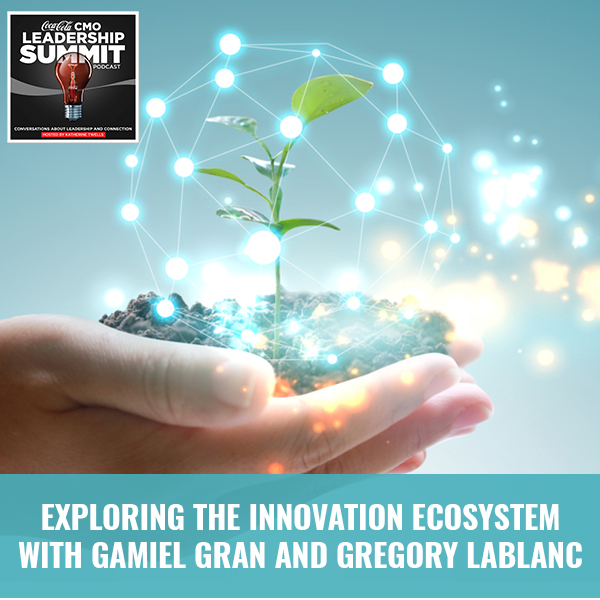 Exploring The Innovation Ecosystem with Gamiel Gran and Gregory LaBlanc