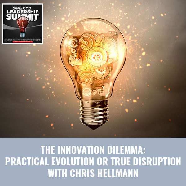 The Innovation Dilemma: Practical Evolution Or True Disruption with Chris Hellmann