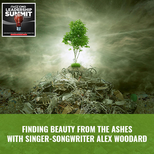 Finding Beauty From The Ashes with Singer-Songwriter Alex Woodard