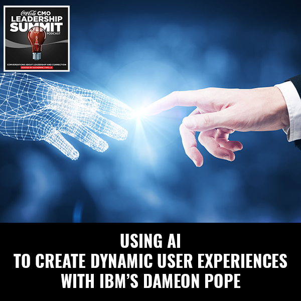 Using AI To Create Dynamic User Experiences with IBM's Dameon Pope