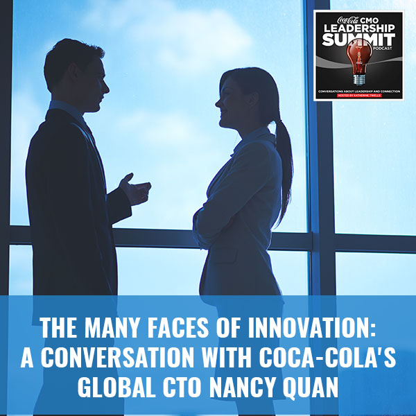 The Many Faces of Innovation: A Conversation with Coca-Cola's Global CTO Nancy Quan