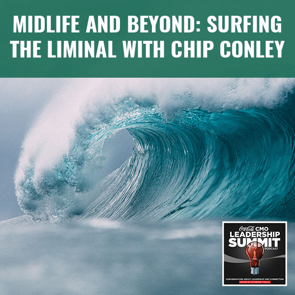Midlife And Beyond: Surfing The Liminal With Chip Conley