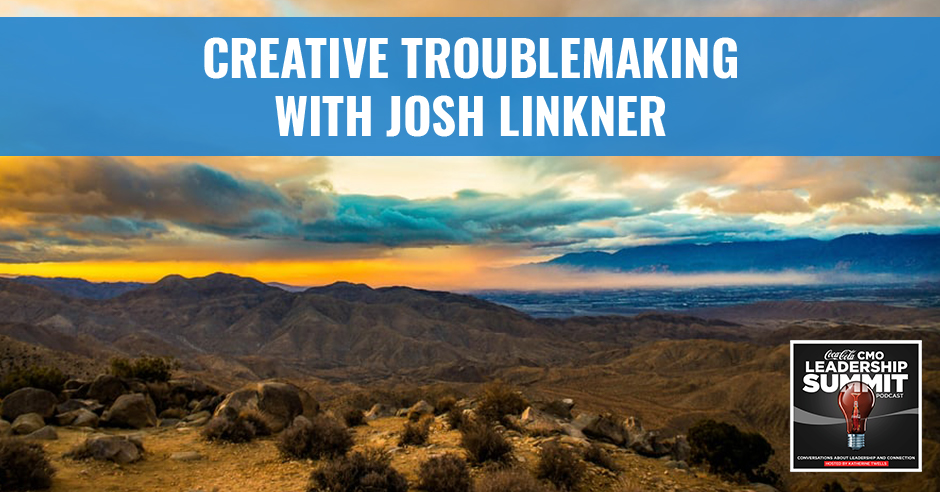 CMO Josh | Creative Troublemaking