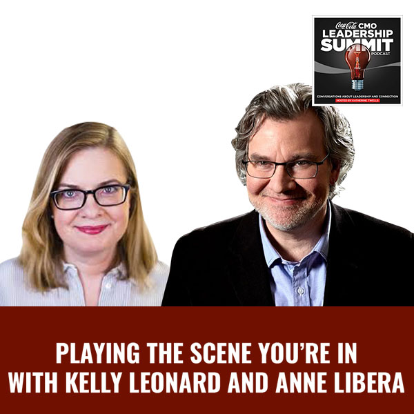 Playing The Scene You're In With Kelly Leonard And Anne Libera