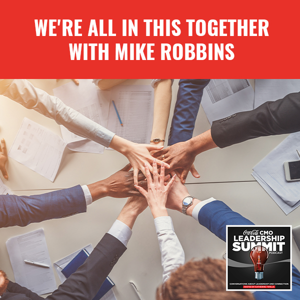 We're all in this together with Mike Robbins
