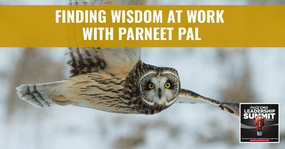 CMO Parneet   Finding Wisdom