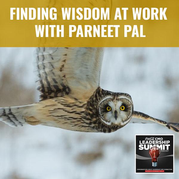 CMO Parneet | Finding Wisdom