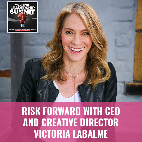 Risk Forward with CEO and Creative Director Victoria LaBalme