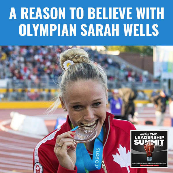 A Reason To Believe With Olympian Sarah Wells