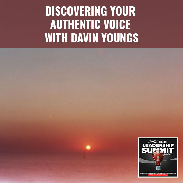 Discovering Your Authentic Voice With Davin Youngs
