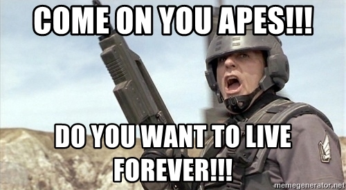 come on you apes do you want to live forever